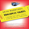 Broadway Nights: A Romp of Life, Love, and Musical Theatre (Unabridged) Audiobook, by Seth Rudetsky