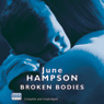 Broken Bodies (Unabridged) Audiobook, by June Hampson