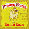 Broken Bones (Unabridged) Audiobook, by Donald Davis
