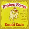 Broken Bones (Unabridged), by Donald Davis