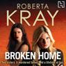 Broken Home (Unabridged) Audiobook, by Roberta Kray