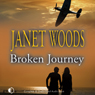 Broken Journey (Unabridged) Audiobook, by Janet Woods