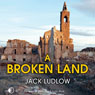 A Broken Land (Unabridged) Audiobook, by Jack Ludlow