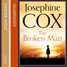The Broken Man (Unabridged) Audiobook, by Josephine Cox