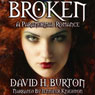 Broken: A Paranormal Romance (Unabridged), by David H. Burton