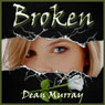 Broken: Reflections (Unabridged), by Dean Murray