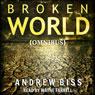 Broken World: Omnibus (Unabridged) Audiobook, by Andrew Biss