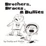 Brothers, Braces & Bullies (Unabridged) Audiobook, by Hattie Byrd
