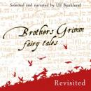 Brothers Grimm Fairy Tales, Revisited Audiobook, by Brothers Grimm