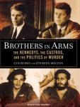 Brothers in Arms: The Kennedys, the Castros, and the Politics of Murder (Unabridged) Audiobook, by Gus Russo