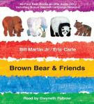 Brown Bear & Friends (Unabridged) Audiobook, by Bill Martin Jr.