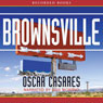 Brownsville: Stories (Unabridged) Audiobook, by Oscar Casares
