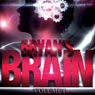 Bryans Brain, Volume 1 (Unabridged) Audiobook, by Bryan Healey
