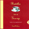 Buddha in a Teacup (Unabridged) Audiobook, by Todd Walton