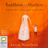 Buddhism for Mothers (Unabridged) Audiobook, by Sarah Napthali