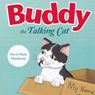 Buddy the Talking Cat (Unabridged), by David Mark Shenkman