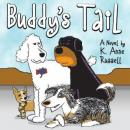 Buddys Tail (Unabridged), by K. Anne Russell