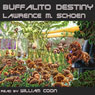 Buffalito Destiny (Unabridged) Audiobook, by Lawrence M. Schoen