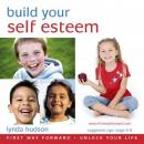 Build Your Self Esteem: Let Go of Anxiety and Build Self Esteem for 6-9 Year Olds (Unabridged), by Lynda Hudson