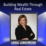 Building Wealth Through Real Estate Audiobook, by Loral Langemeier
