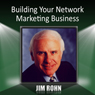 Building Your Network Marketing Business Audiobook, by Jim Rohn
