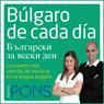 Bulgaro de cada dia (Everyday Bulgarian): La manera mas sencilla de iniciarse en la lengua bulgara (Unabridged) Audiobook, by Pons Idiomas
