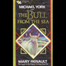 The Bull from the Sea Audiobook, by Mary Renault