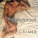 Bulletproof: A Matter of Time, Book 5 (Unabridged) Audiobook, by Mary Calmes
