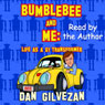 Bumblebee & Me: Life as a G1 Transformer (Unabridged), by Dan Gilvezan