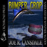 Bumper Crop (Unabridged) Audiobook, by Joe R. Lansdale