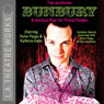 Bunbury: A Serious Play for Trivial People (Dramatized) Audiobook, by Tom Jacobson