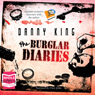 The Burglar Diaries (Unabridged), by Danny King