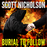 Burial To Follow (Unabridged), by Scott Nicholson