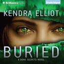 Buried: A Bone Secrets Novel, Book 3 (Unabridged), by Kendra Elliot