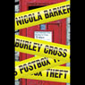 The Burley Cross Post Box Theft (Unabridged) Audiobook, by Nicola Barker