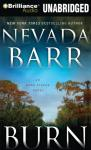 Burn: An Anna Pigeon Mystery, Book 16 (Unabridged), by Nevada Barr