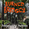 Burned Bridges: The Crossing Series, Book 1 (Unabridged), by Marguerite Ashton