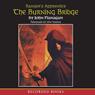 The Burning Bridge: Rangers Apprentice, Book 2 (Unabridged), by John Flanagan