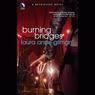 Burning Bridges: A Retrievers Novel (Unabridged) Audiobook, by Laura Anne Gilman