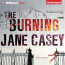 The Burning: A Novel (Unabridged) Audiobook, by Jane Casey
