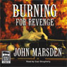 Burning for Revenge: Tomorrow Series #5 (Unabridged), by John Marsden