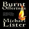 Burnt Offerings (Unabridged) Audiobook, by Michael Lister