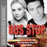 Bus Stop (Dramatized) Audiobook, by William Inge