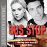 Bus Stop (Dramatized), by William Inge