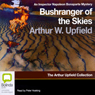 Bushranger of the Skies: An Inspector Bonaparte Mystery (Unabridged) Audiobook, by Arthur Upfield