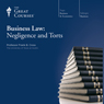 Business Law: Negligence and Torts Audiobook, by The Great Courses
