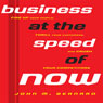 Business at the Speed of Now: Fire Up Your People, Thrill Your Customers, and Crush Your Competitors (Unabridged), by John M. Bernard