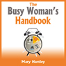 The Busy Womans Handbook (Unabridged), by Mary Hartley