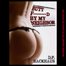 Butt F---ed by My Neighbor: A MILF Reluctant Anal Sex Erotica Story (Anal Sex Extravaganza) (Unabridged) Audiobook, by DP Backhaus