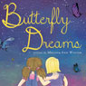 Butterfly Dreams (Unabridged) Audiobook, by Melissa Ann Winter